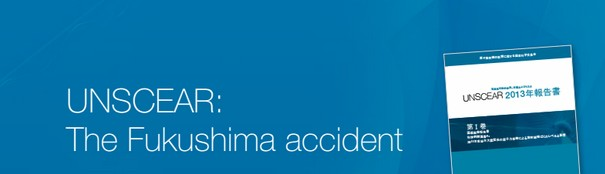 UNSCEAR: The Fukushima accident